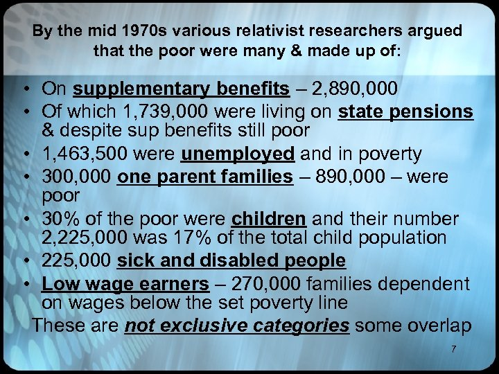 By the mid 1970 s various relativist researchers argued that the poor were many