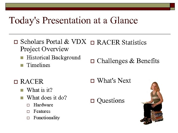 Today's Presentation at a Glance o Scholars Portal & VDX Project Overview o RACER