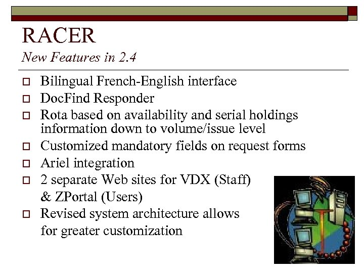 RACER New Features in 2. 4 o o o o Bilingual French-English interface Doc.