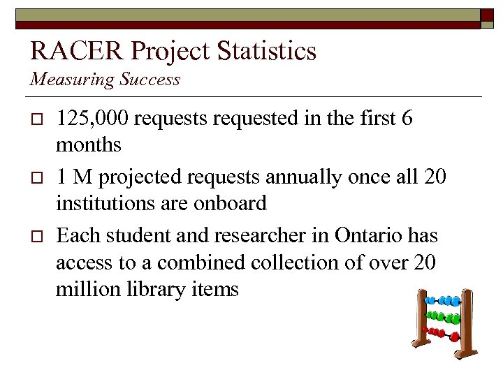 RACER Project Statistics Measuring Success o o o 125, 000 requests requested in the