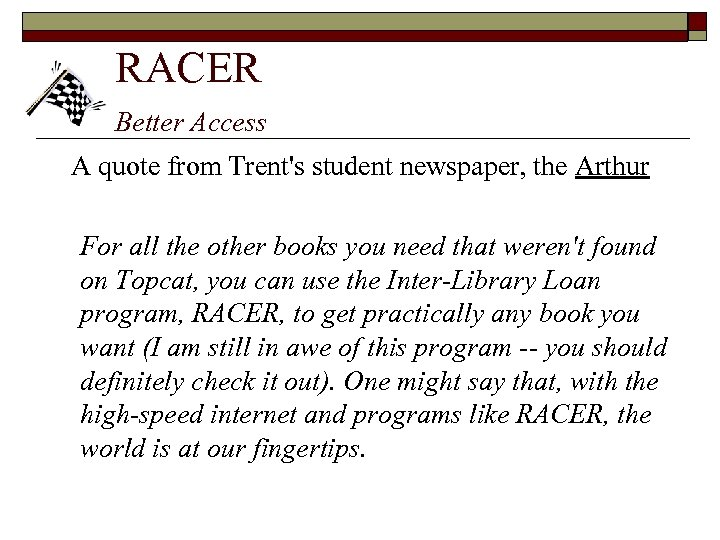 RACER Better Access A quote from Trent's student newspaper, the Arthur For all the