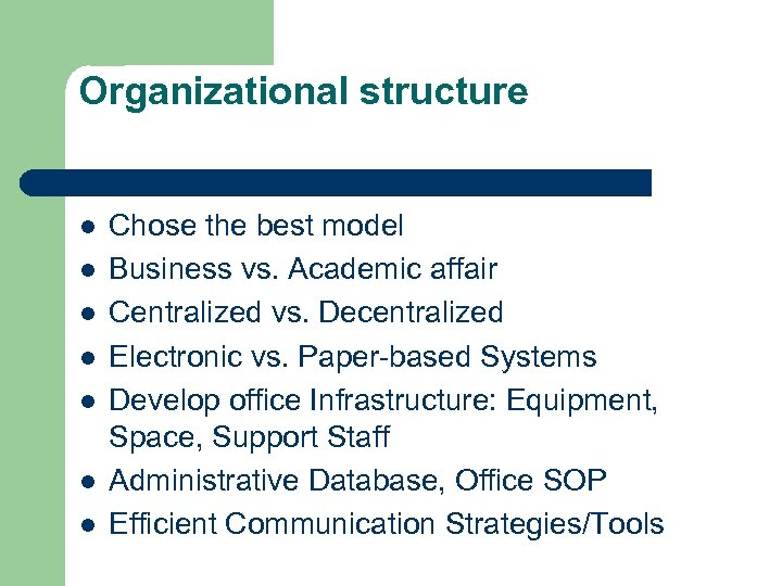 Organizational structure l l l l Chose the best model Business vs. Academic affair