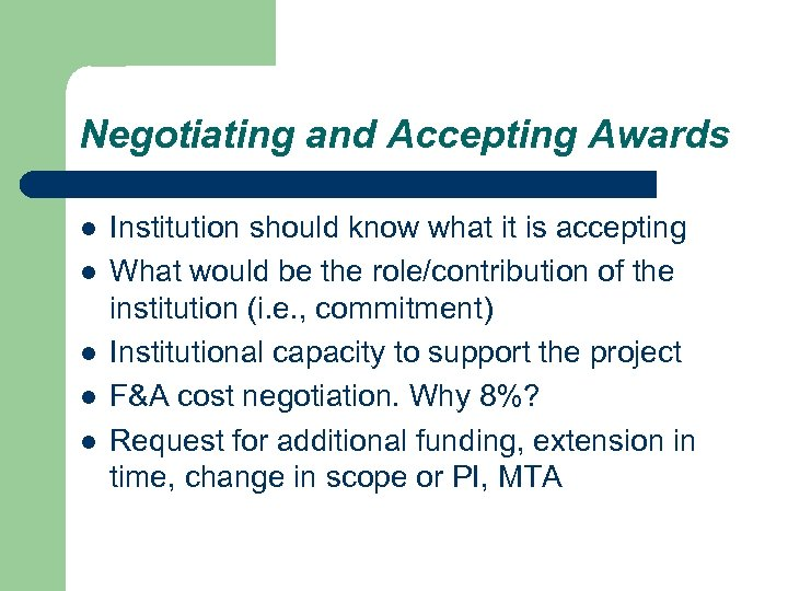 Negotiating and Accepting Awards l l l Institution should know what it is accepting