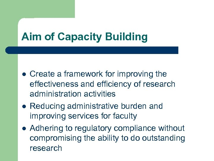 Aim of Capacity Building l l l Create a framework for improving the effectiveness