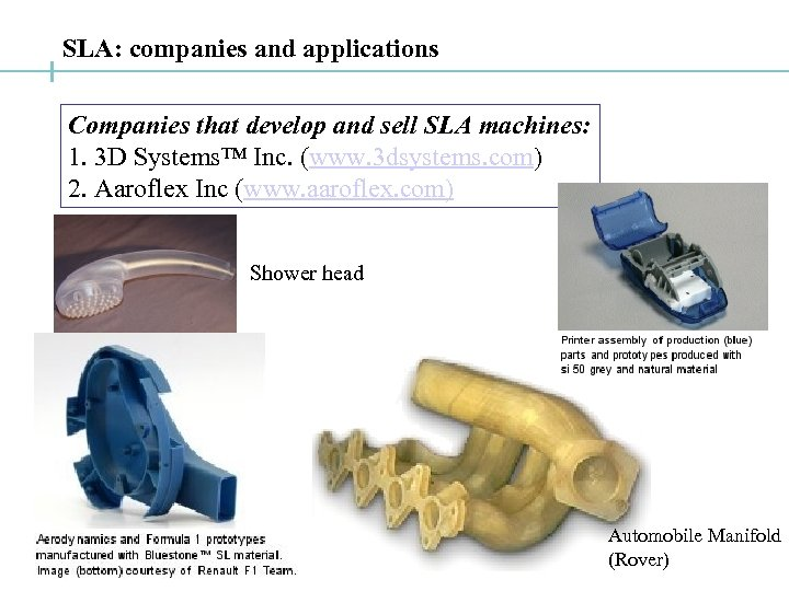 SLA: companies and applications Companies that develop and sell SLA machines: 1. 3 D
