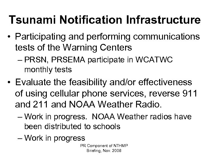 Tsunami Notification Infrastructure • Participating and performing communications tests of the Warning Centers –