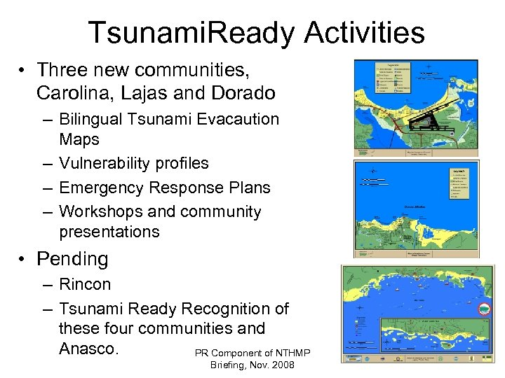 Tsunami. Ready Activities • Three new communities, Carolina, Lajas and Dorado – Bilingual Tsunami