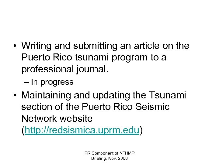 • Writing and submitting an article on the Puerto Rico tsunami program to