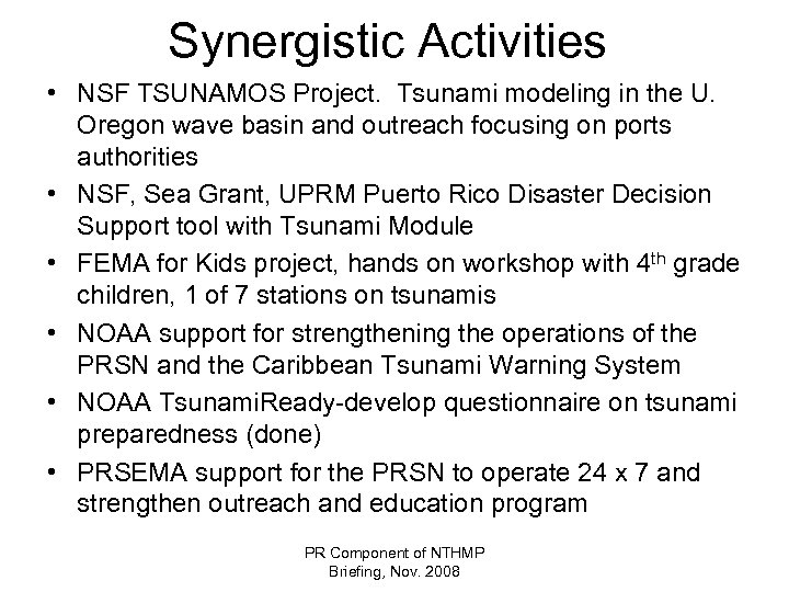 Synergistic Activities • NSF TSUNAMOS Project. Tsunami modeling in the U. Oregon wave basin