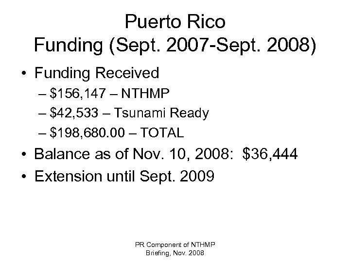 Puerto Rico Funding (Sept. 2007 -Sept. 2008) • Funding Received – $156, 147 –
