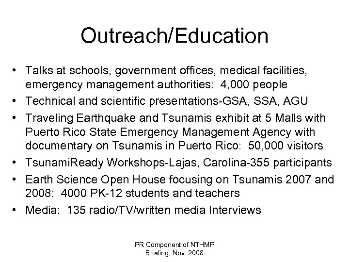 Outreach/Education • Talks at schools, government offices, medical facilities, emergency management authorities: 4, 000