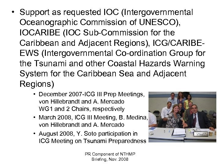 • Support as requested IOC (Intergovernmental Oceanographic Commission of UNESCO), IOCARIBE (IOC Sub-Commission