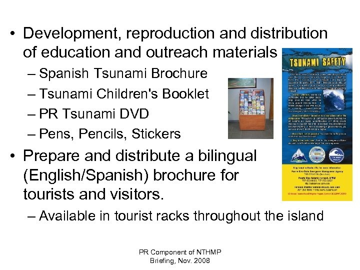• Development, reproduction and distribution of education and outreach materials – Spanish Tsunami