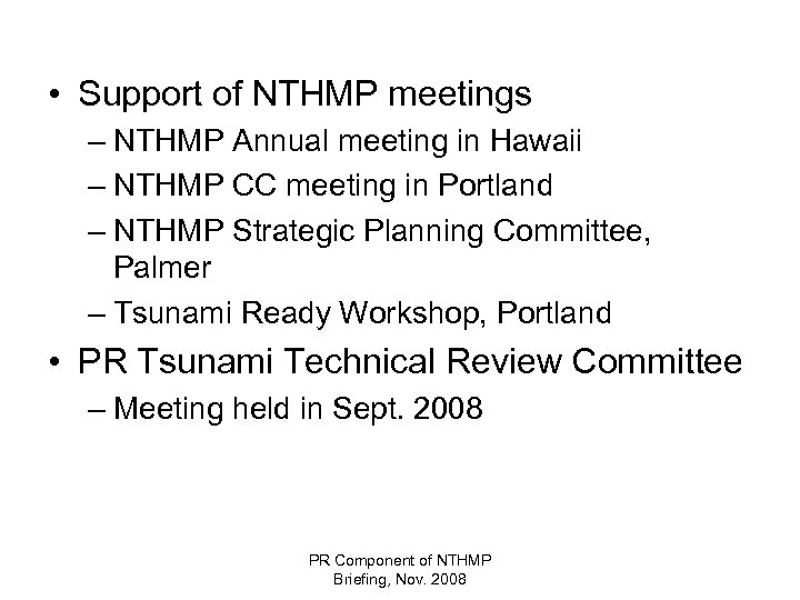 • Support of NTHMP meetings – NTHMP Annual meeting in Hawaii – NTHMP