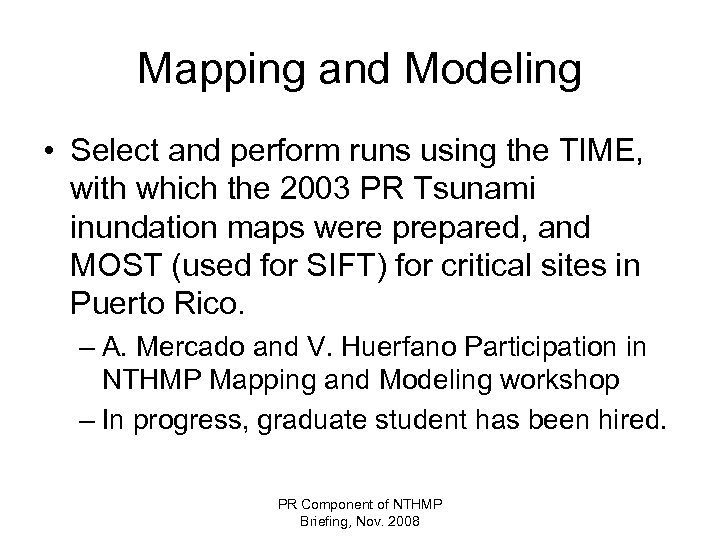 Mapping and Modeling • Select and perform runs using the TIME, with which the
