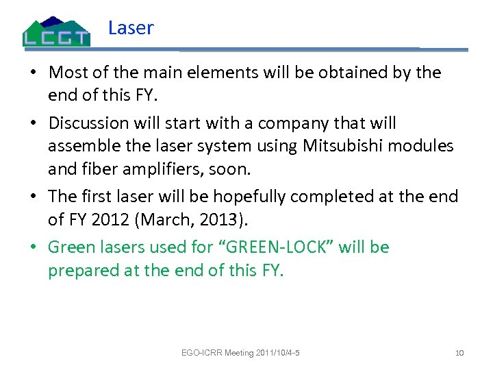 Laser • Most of the main elements will be obtained by the end of