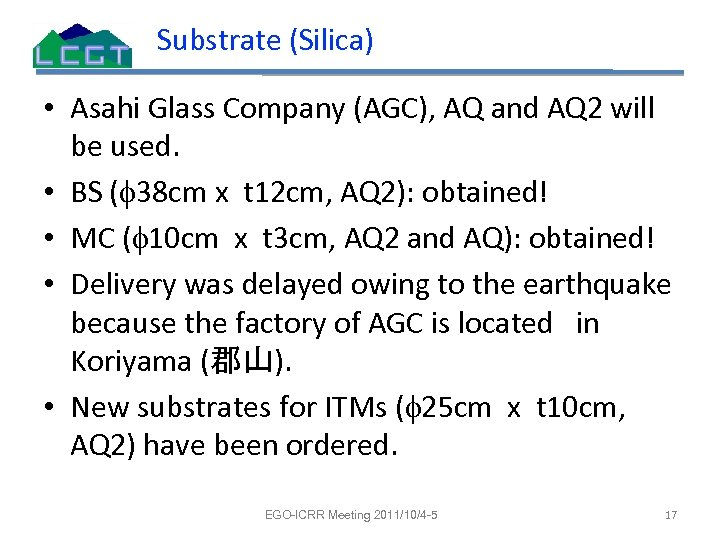Substrate (Silica) • Asahi Glass Company (AGC), AQ and AQ 2 will be used.