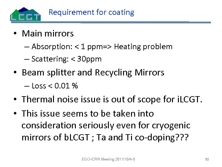 Requirement for coating • Main mirrors – Absorption: < 1 ppm=> Heating problem –