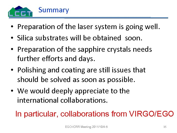 Summary • Preparation of the laser system is going well. • Silica substrates will