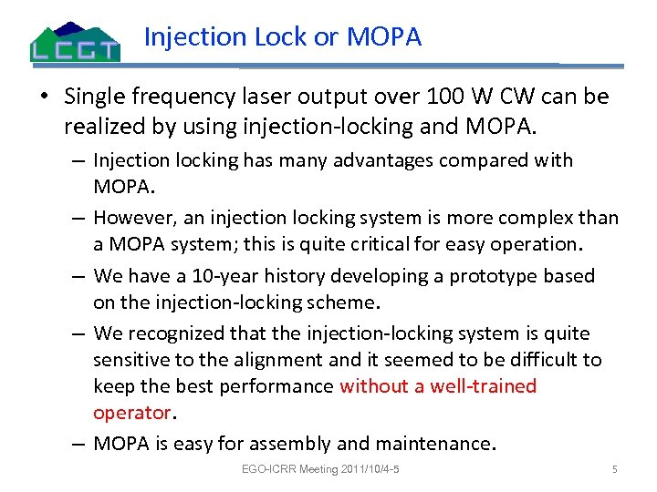 Injection Lock or MOPA • Single frequency laser output over 100 W CW can