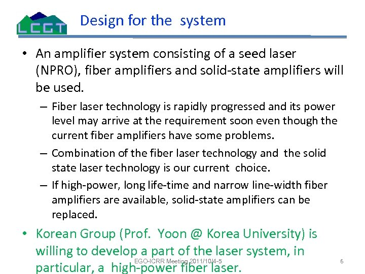 Design for the system • An amplifier system consisting of a seed laser (NPRO),