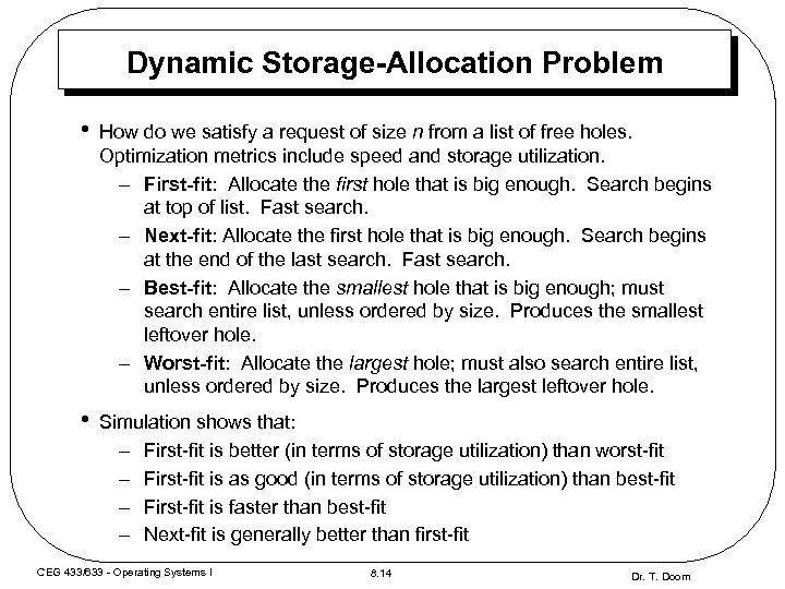 Dynamic Storage-Allocation Problem • How do we satisfy a request of size n from