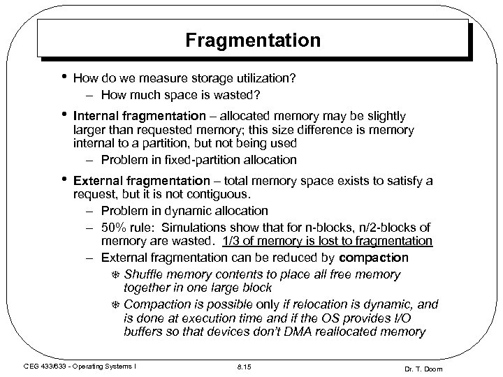 Fragmentation • How do we measure storage utilization? – How much space is wasted?