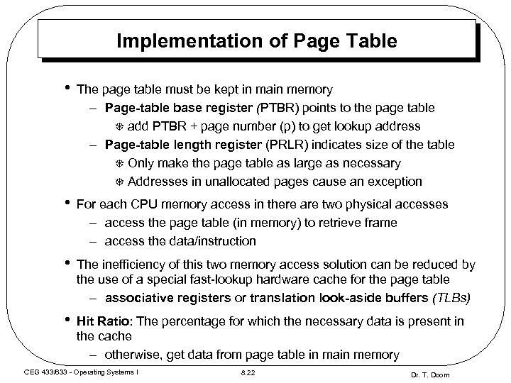 Implementation of Page Table • The page table must be kept in main memory