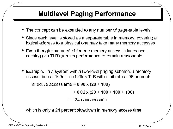 Multilevel Paging Performance • • The concept can be extended to any number of