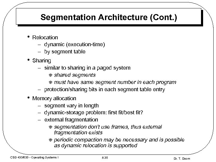 Segmentation Architecture (Cont. ) • Relocation – dynamic (execution-time) – by segment table •