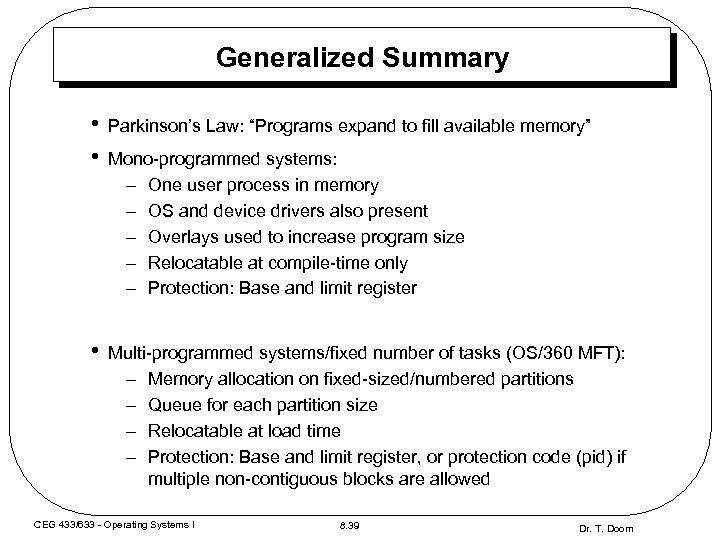"Generalized Summary • • Parkinson's Law: ""Programs expand to fill available memory"" • Multi-programmed"