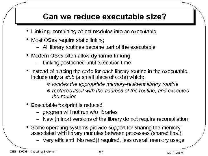 Can we reduce executable size? • • Linking: combining object modules into an executable