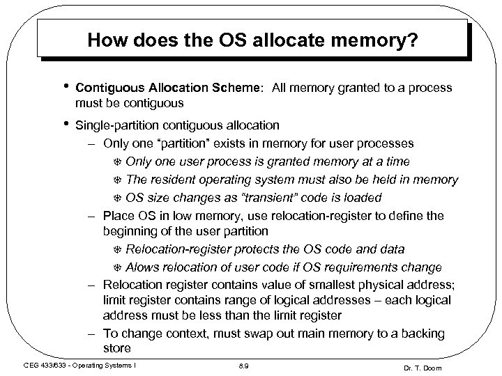 How does the OS allocate memory? • Contiguous Allocation Scheme: All memory granted to