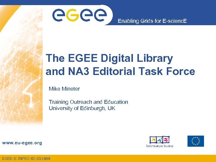 Enabling Grids for E-scienc. E The EGEE Digital Library and NA 3 Editorial Task