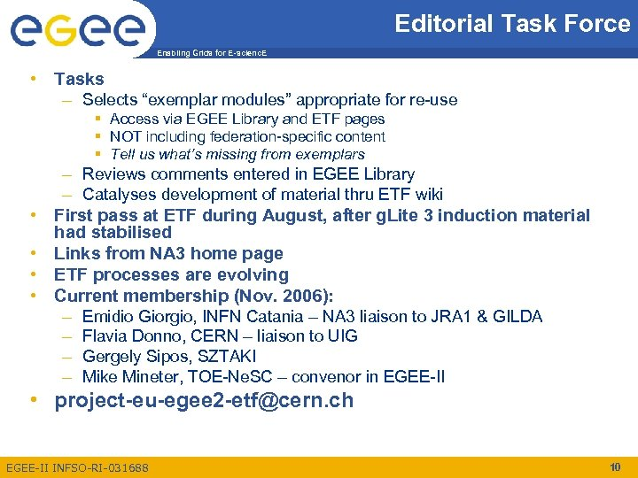 """Editorial Task Force Enabling Grids for E-scienc. E • Tasks – Selects """"exemplar modules"""""""