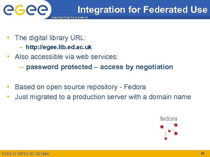 Integration for Federated Use Enabling Grids for E-scienc. E • The digital library URL: