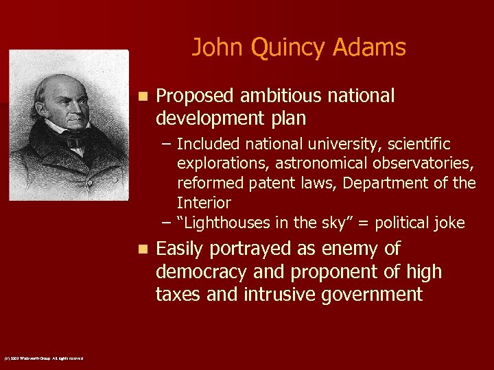 John Quincy Adams n Proposed ambitious national development plan – Included national university, scientific