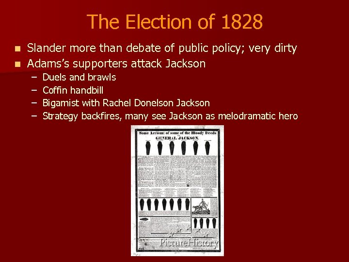 The Election of 1828 Slander more than debate of public policy; very dirty n