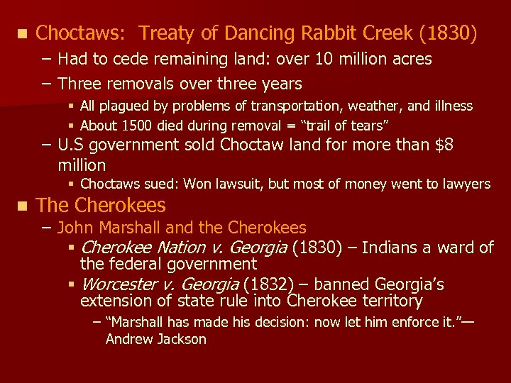 n Choctaws: Treaty of Dancing Rabbit Creek (1830) – Had to cede remaining land: