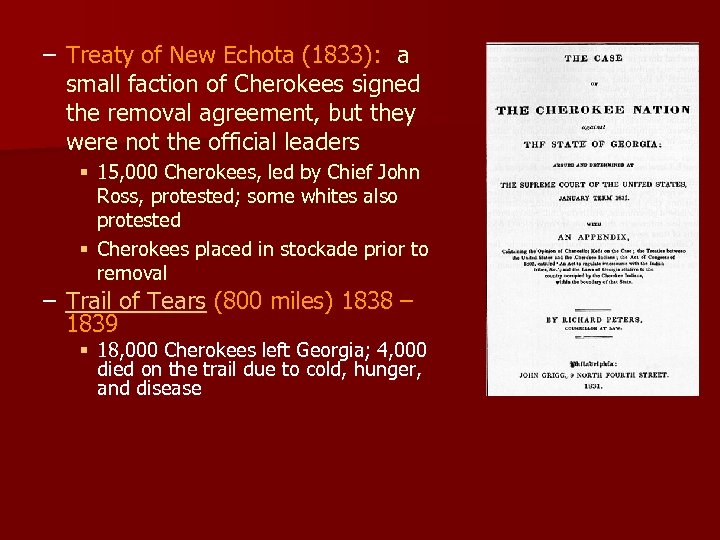 – Treaty of New Echota (1833): a small faction of Cherokees signed the removal