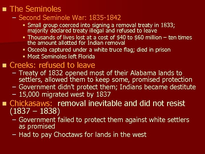 n The Seminoles – Second Seminole War: 1835 -1842 § Small group coerced into