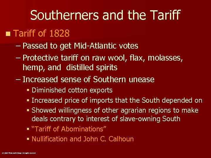 Southerners and the Tariff n Tariff of 1828 – Passed to get Mid-Atlantic votes