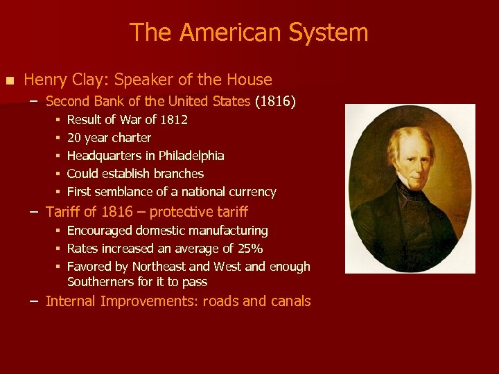 The American System n Henry Clay: Speaker of the House – Second Bank of