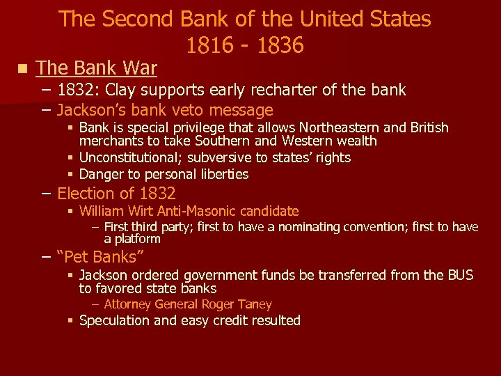The Second Bank of the United States 1816 - 1836 n The Bank War