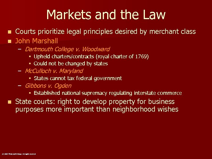 Markets and the Law Courts prioritize legal principles desired by merchant class n John