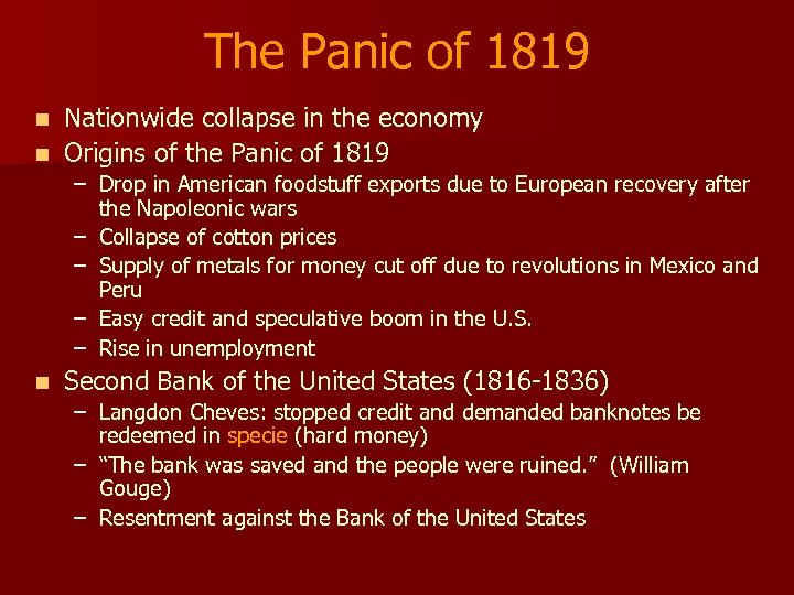 The Panic of 1819 Nationwide collapse in the economy n Origins of the Panic