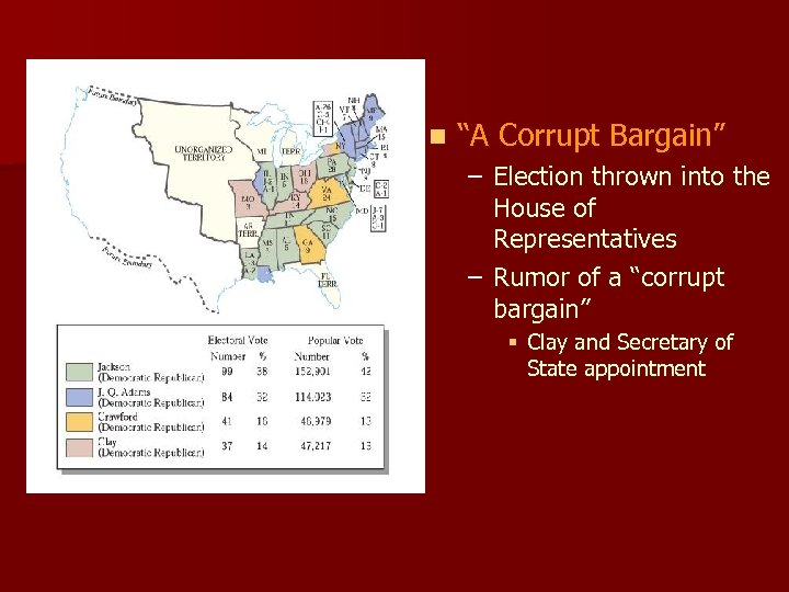 "n ""A Corrupt Bargain"" – Election thrown into the House of Representatives – Rumor"