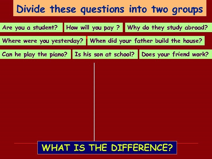 Divide these questions into two groups Are you a student? How will you pay