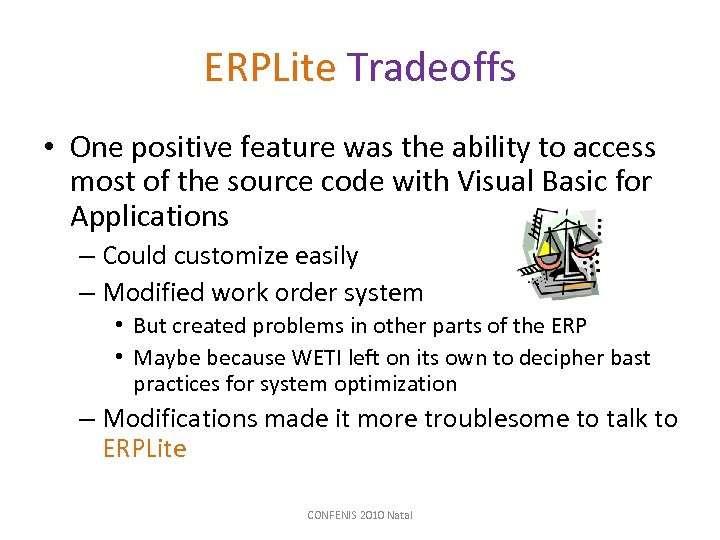 ERPLite Tradeoffs • One positive feature was the ability to access most of the