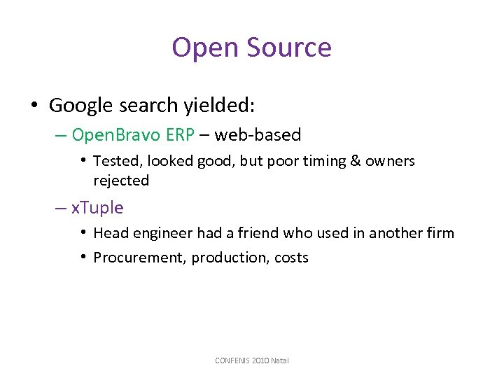 Open Source • Google search yielded: – Open. Bravo ERP – web-based • Tested,